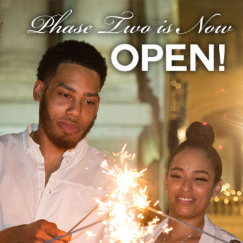 Phase Two is Now Open!
