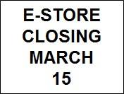E-Store Closing March 15