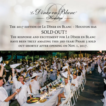 The 2017 edition of Le Dîner en Blanc – Houston has SOLD OUT!