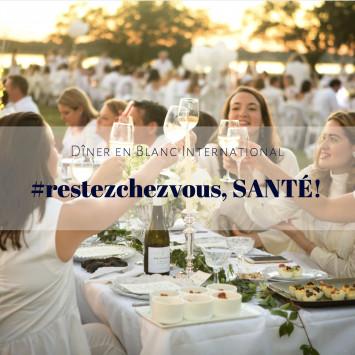 Le Dîner en Blanc - #Restezchezvous, Santé!