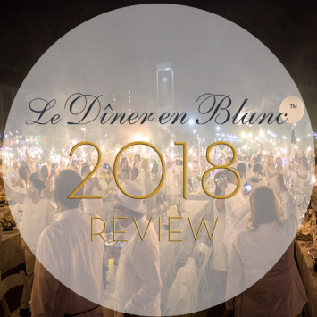 Le Dîner en Blanc 2018 – The Year in Review!