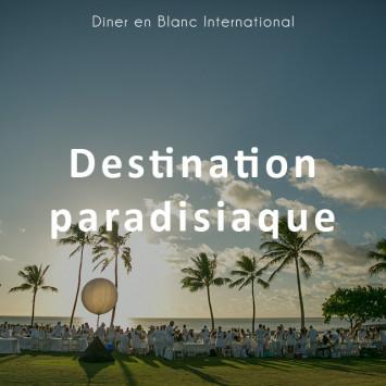 Le Dîner en Blanc - Destination paradisiaque !