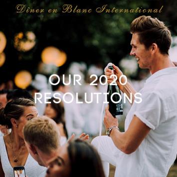 Le Dîner en Blanc - Our 2020 Resolutions