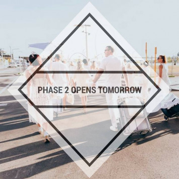 Phase 2 Opens Tomorrow!
