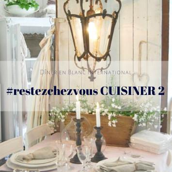 Le Diner en Blanc - #restezchezvous CUISINER 2